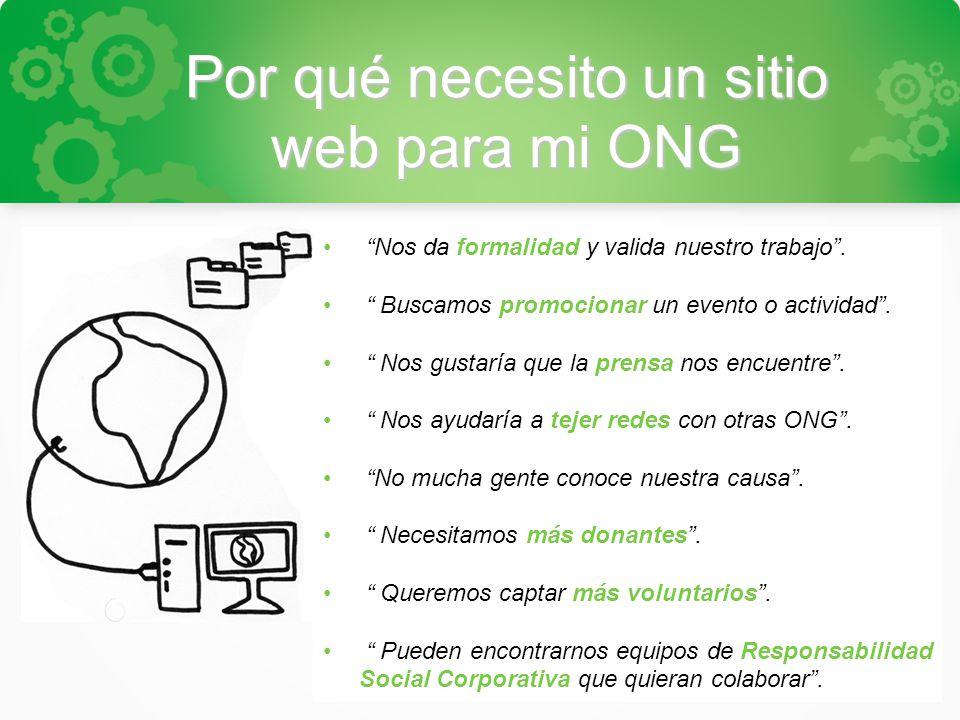 Por qué necesito un sitio web para mi ONG Nos da formalidad y valida nuestro trabajo.