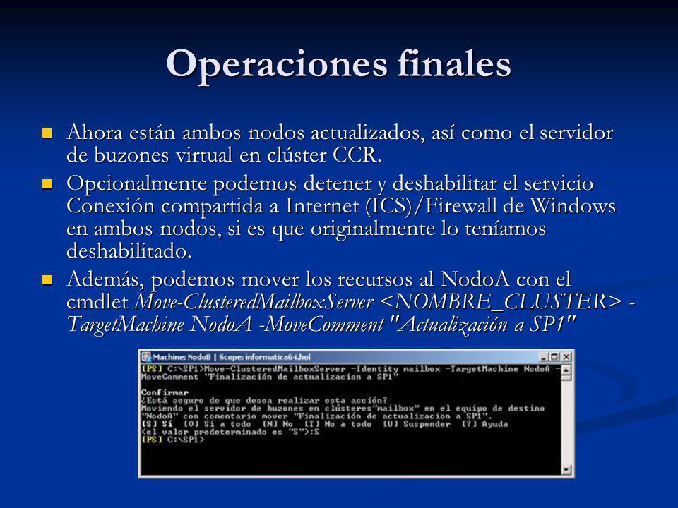 Operaciones finales Ahora están ambos nodos actualizados, así como el servidor de buzones virtual en clúster CCR. Ahora están ambos nodos actualizados