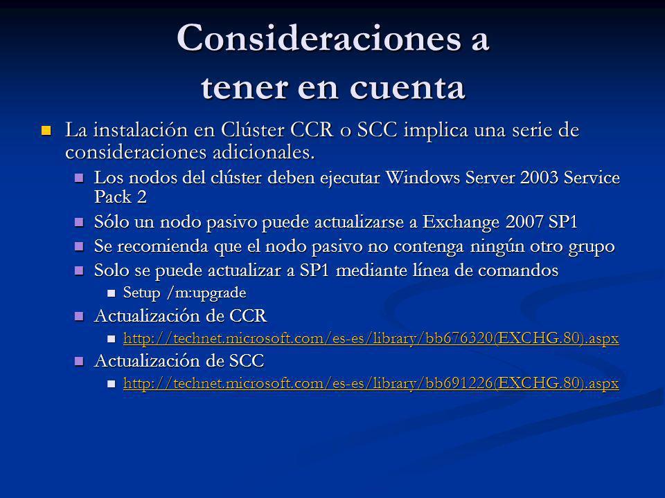 Consideraciones a tener en cuenta La instalación en Clúster CCR o SCC implica una serie de consideraciones adicionales.
