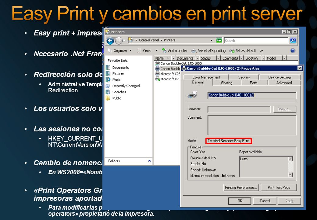 Easy print + impresora aportada por usuario (impresión clásica) Necesario.Net Framework 3.0 Redirección solo de la impresora por defecto: Administrative Templates\Windows Components\Terminal Services\Terminal Server\Printer Redirection Los usuarios solo ven su impresora aportada (no la del resto de sesiones).