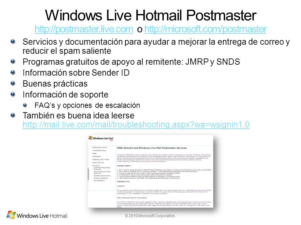 © 2010 Microsoft Corporation. Windows Live Hotmail Postmaster http://postmaster.live.com o http://microsoft.com/postmaster http://postmaster.live.comh