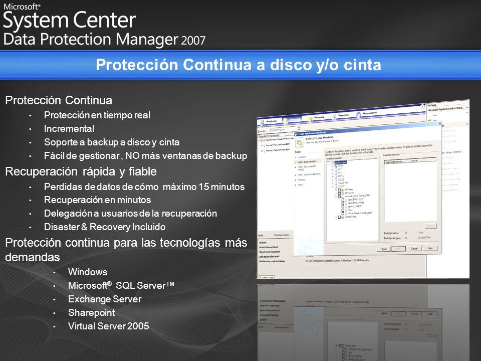 Protección Continua Protección en tiempo real Incremental Soporte a backup a disco y cinta Fácil de gestionar, NO más ventanas de backup Recuperación