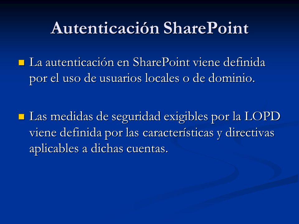 Autenticación SharePoint La autenticación en SharePoint viene definida por el uso de usuarios locales o de dominio. La autenticación en SharePoint vie
