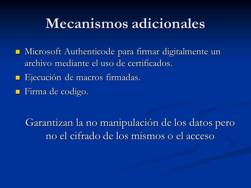 Mecanismos adicionales Microsoft Authenticode para firmar digitalmente un archivo mediante el uso de certificados. Microsoft Authenticode para firmar