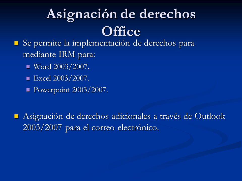 Asignación de derechos Office Se permite la implementación de derechos para mediante IRM para: Se permite la implementación de derechos para mediante