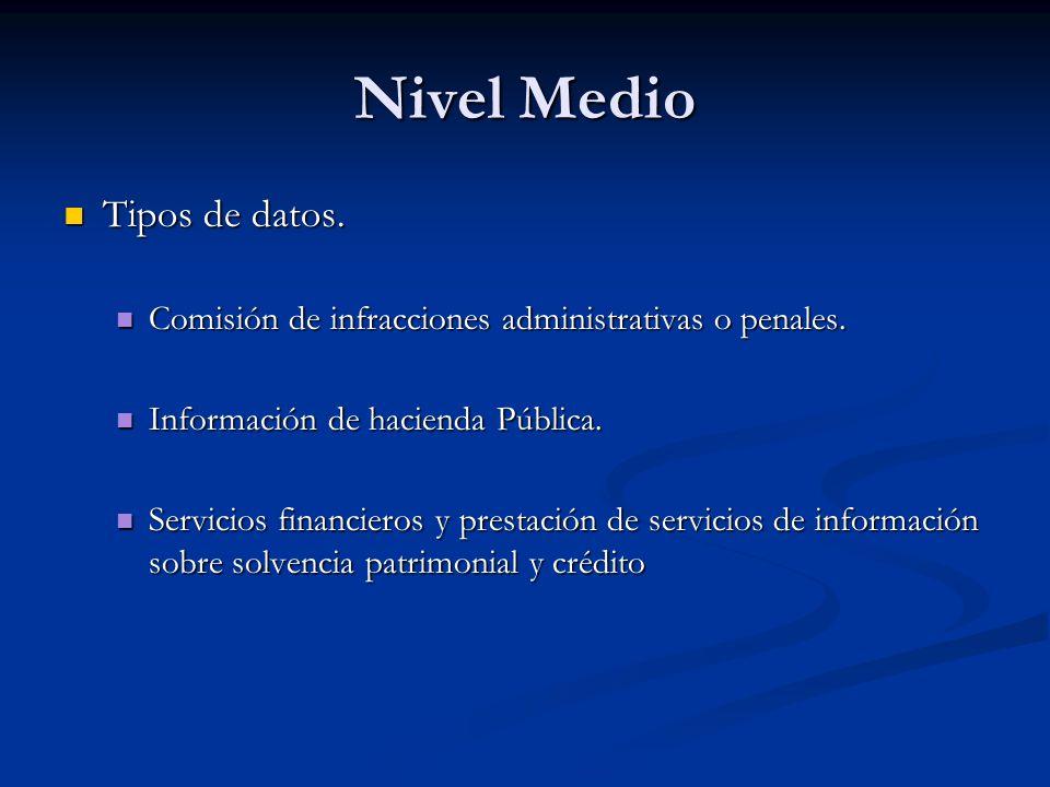 Nivel Medio Tipos de datos. Tipos de datos. Comisión de infracciones administrativas o penales. Comisión de infracciones administrativas o penales. In