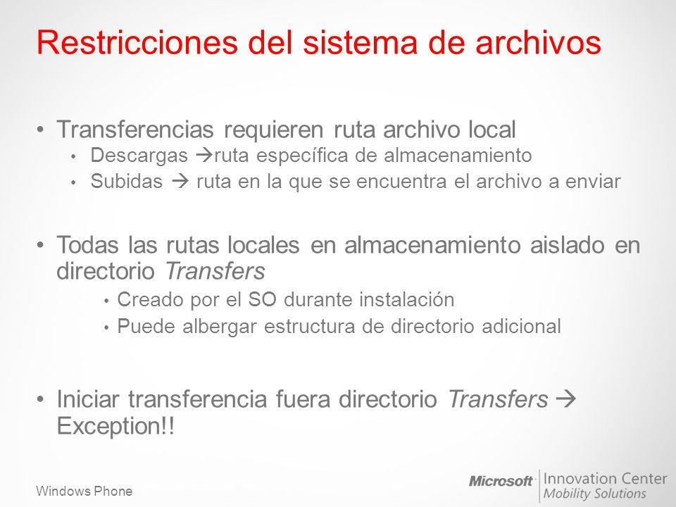 Windows Phone Restricciones del sistema de archivos Transferencias requieren ruta archivo local Descargas ruta específica de almacenamiento Subidas ru