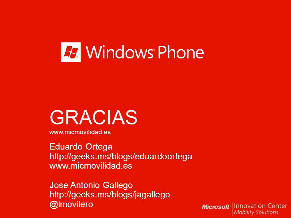 GRACIAS www.micmovilidad.es Eduardo Ortega http://geeks.ms/blogs/eduardoortega www.micmovilidad.es Jose Antonio Gallego http://geeks.ms/blogs/jagallego @lmovilero