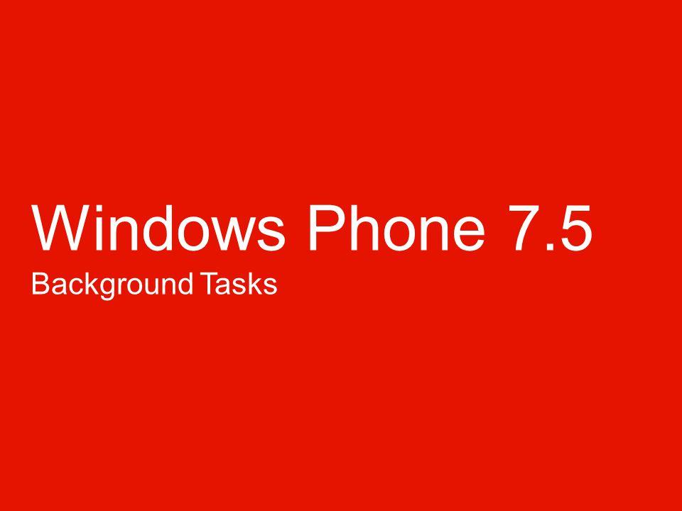 Windows Phone 7.5 Background Tasks