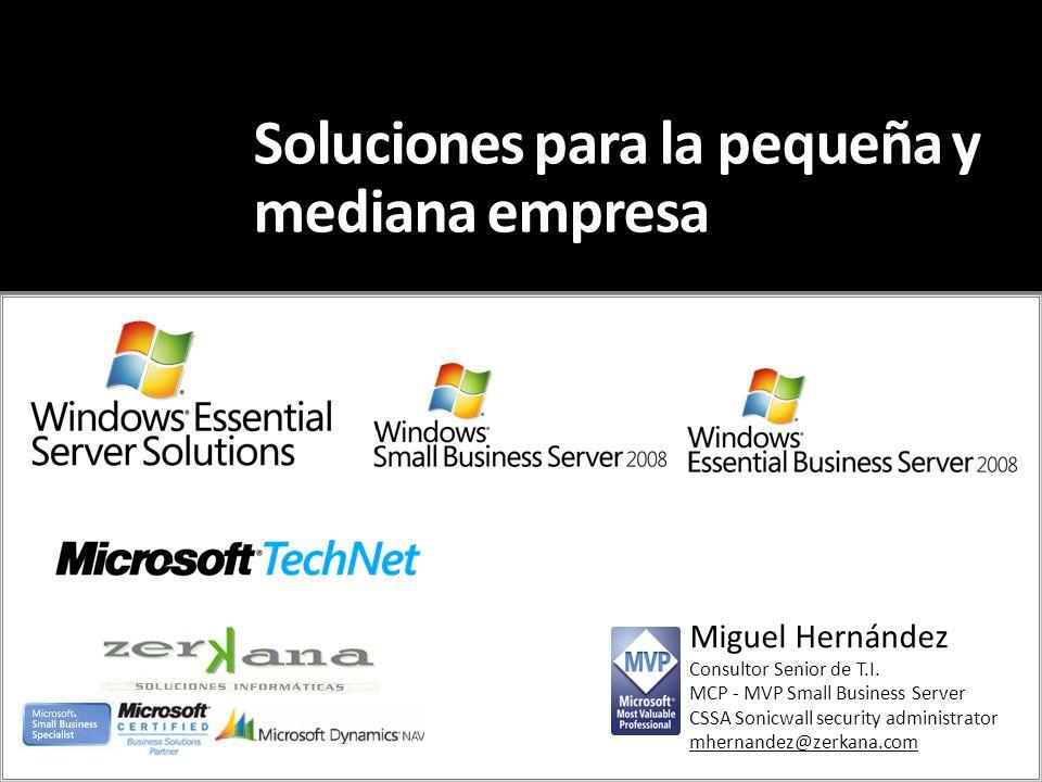 Soluciones para la pequeña y mediana empresa Miguel Hernández Consultor Senior de T.I.