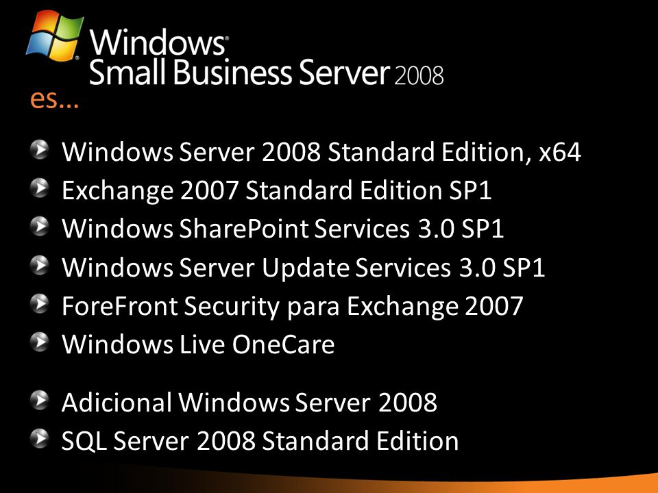 es… Windows Server 2008 Standard Edition, x64 Exchange 2007 Standard Edition SP1 Windows SharePoint Services 3.0 SP1 Windows Server Update Services 3.