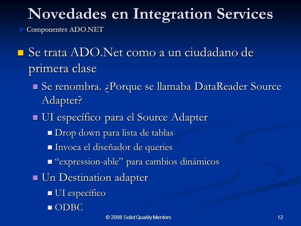 Novedades en Integration Services Se trata ADO.Net como a un ciudadano de primera clase Se trata ADO.Net como a un ciudadano de primera clase Se renom