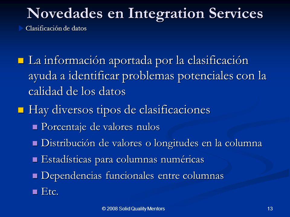 Novedades en Integration Services La información aportada por la clasificación ayuda a identificar problemas potenciales con la calidad de los datos L