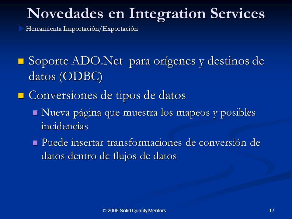 Novedades en Integration Services Soporte ADO.Net para orígenes y destinos de datos (ODBC) Soporte ADO.Net para orígenes y destinos de datos (ODBC) Co