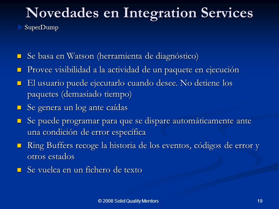 Novedades en Integration Services Se basa en Watson (herramienta de diagnóstico) Se basa en Watson (herramienta de diagnóstico) Provee visibilidad a l