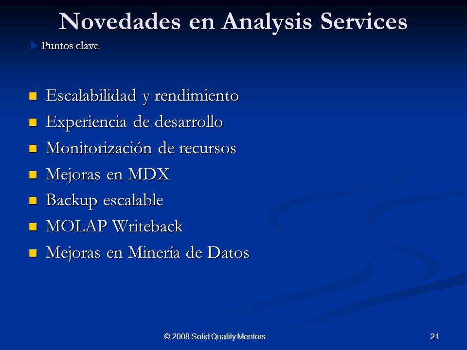 Novedades en Analysis Services Escalabilidad y rendimiento Escalabilidad y rendimiento Experiencia de desarrollo Experiencia de desarrollo Monitorizac