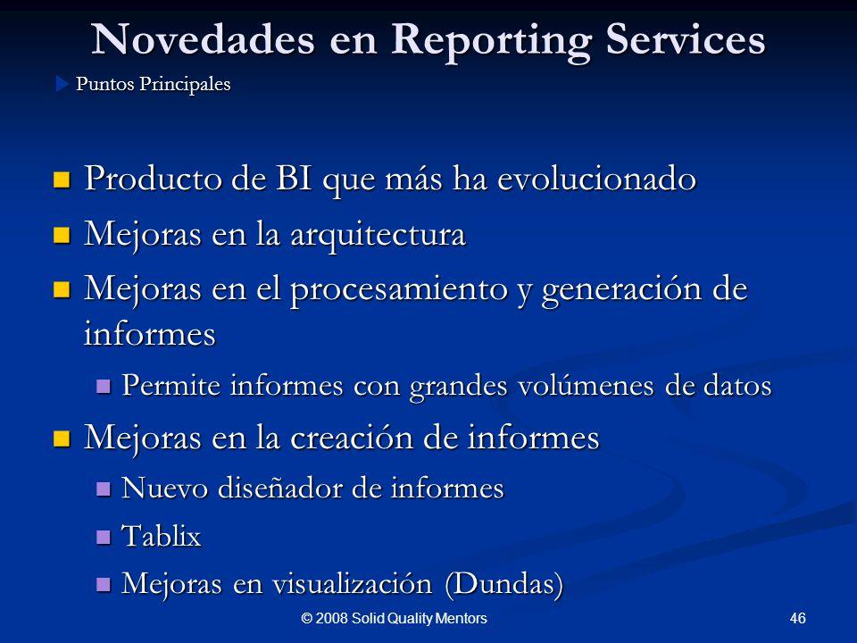 Novedades en Reporting Services Producto de BI que más ha evolucionado Producto de BI que más ha evolucionado Mejoras en la arquitectura Mejoras en la