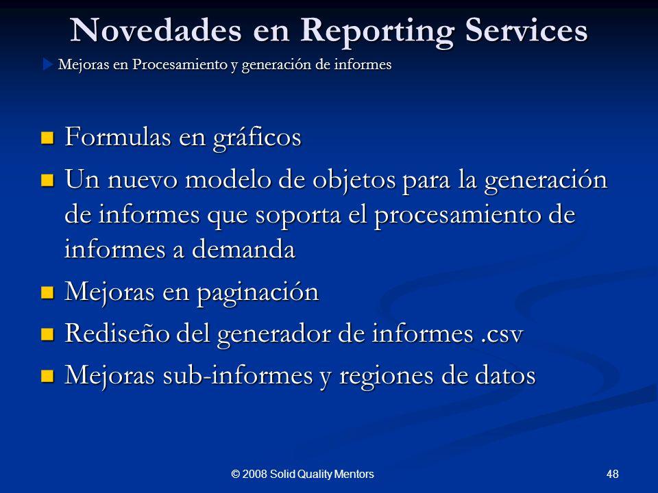 Novedades en Reporting Services Formulas en gráficos Formulas en gráficos Un nuevo modelo de objetos para la generación de informes que soporta el pro