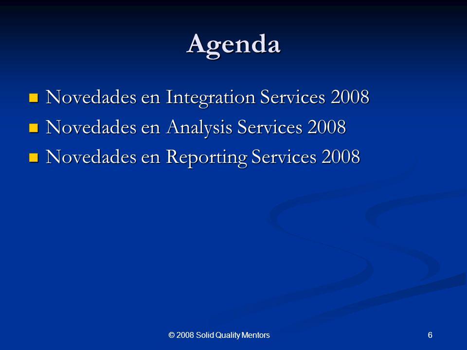 Agenda Novedades en Integration Services 2008 Novedades en Integration Services 2008 Novedades en Analysis Services 2008 Novedades en Analysis Service