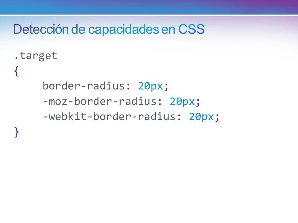 .target { border-radius: 20px; -moz-border-radius: 20px; -webkit-border-radius: 20px; }