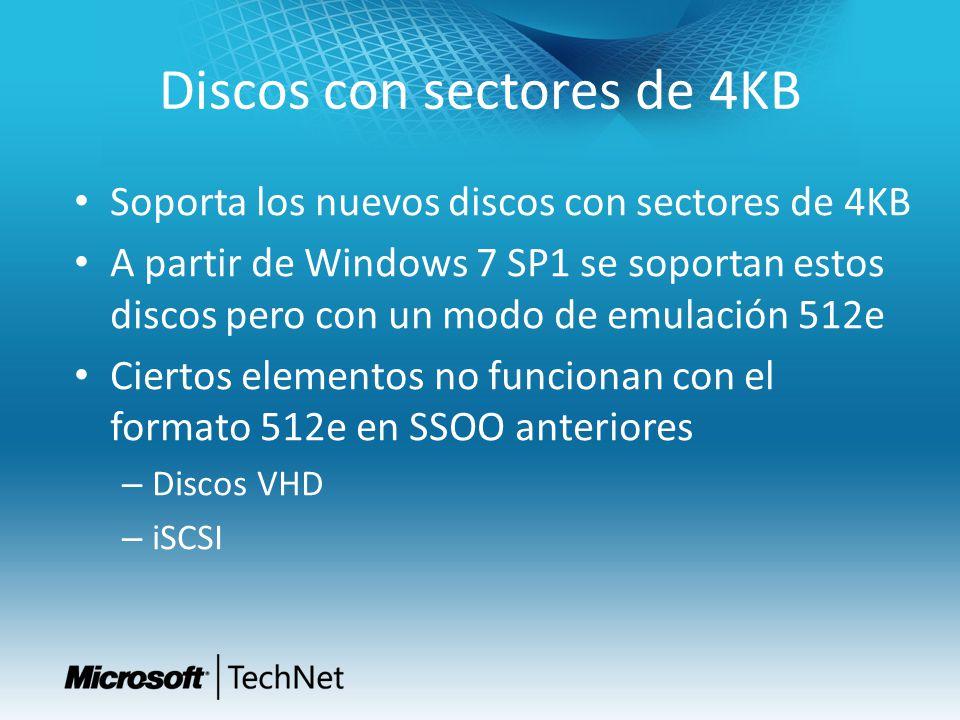 Discos con sectores de 4KB Soporta los nuevos discos con sectores de 4KB A partir de Windows 7 SP1 se soportan estos discos pero con un modo de emulac