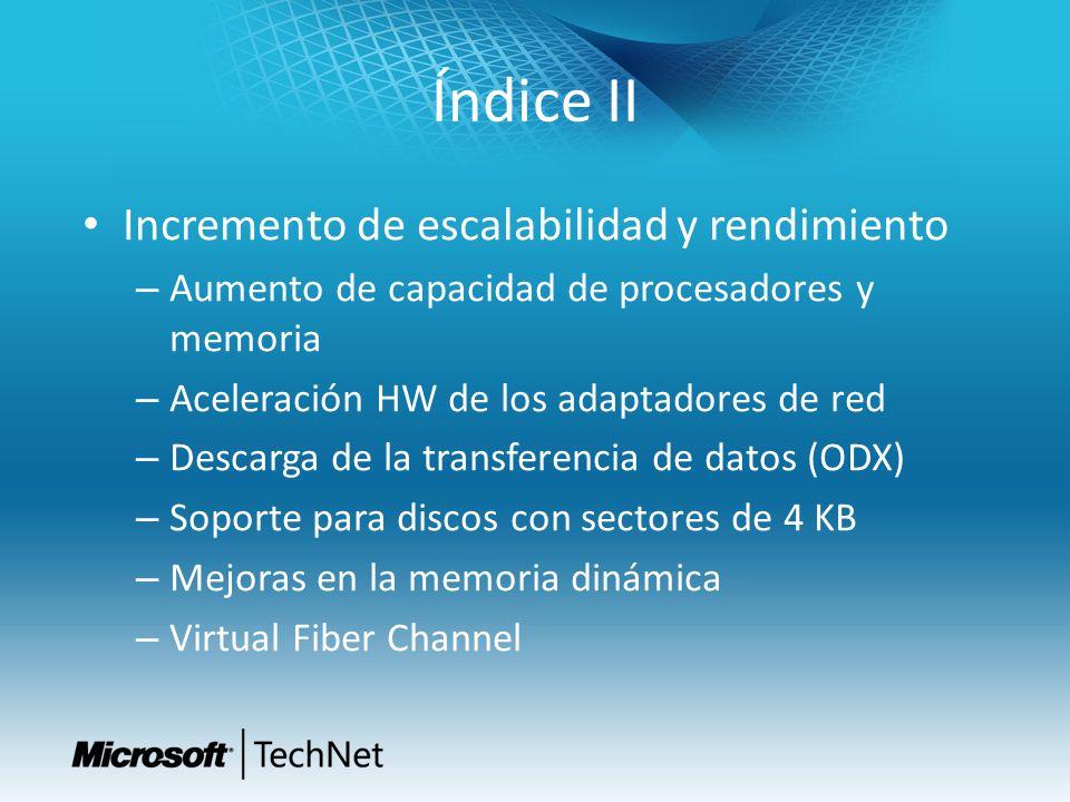 Índice II Incremento de escalabilidad y rendimiento – Aumento de capacidad de procesadores y memoria – Aceleración HW de los adaptadores de red – Desc