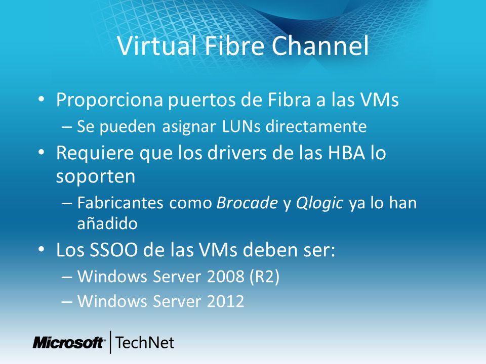 Virtual Fibre Channel Proporciona puertos de Fibra a las VMs – Se pueden asignar LUNs directamente Requiere que los drivers de las HBA lo soporten – F