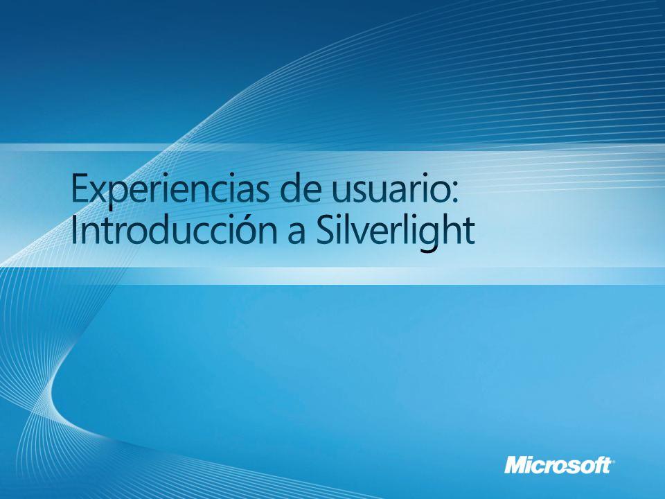 Experiencias de usuario y aplicaciones ricas en Internet Silverlight: Arquitectura Herramientas de desarrollo Nuevo: Silverlight 3.0 Audio y video Experiencias enriquecidas Productividad en RIA Fuera del navegador Herramientas de diseño