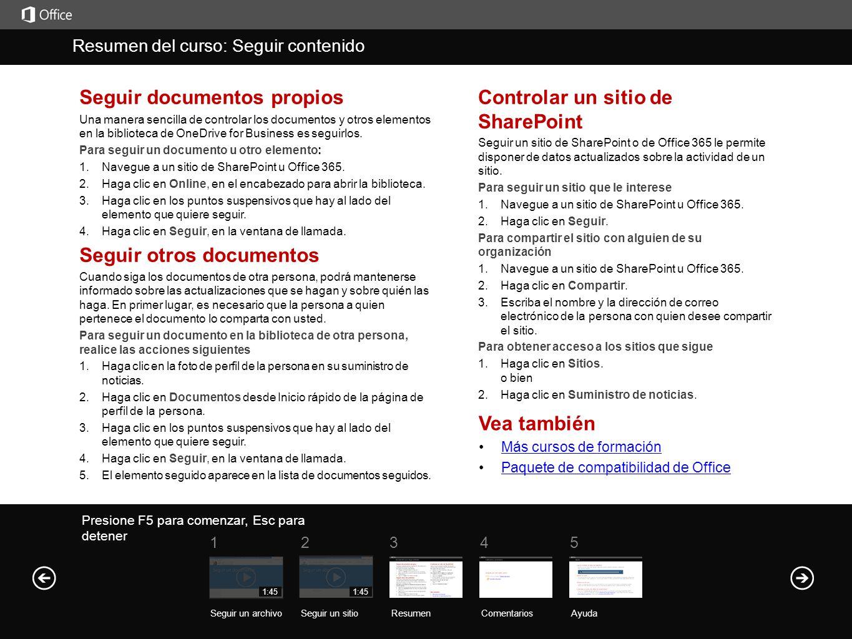 Seguir documentos propios Una manera sencilla de controlar los documentos y otros elementos en la biblioteca de OneDrive for Business es seguirlos.