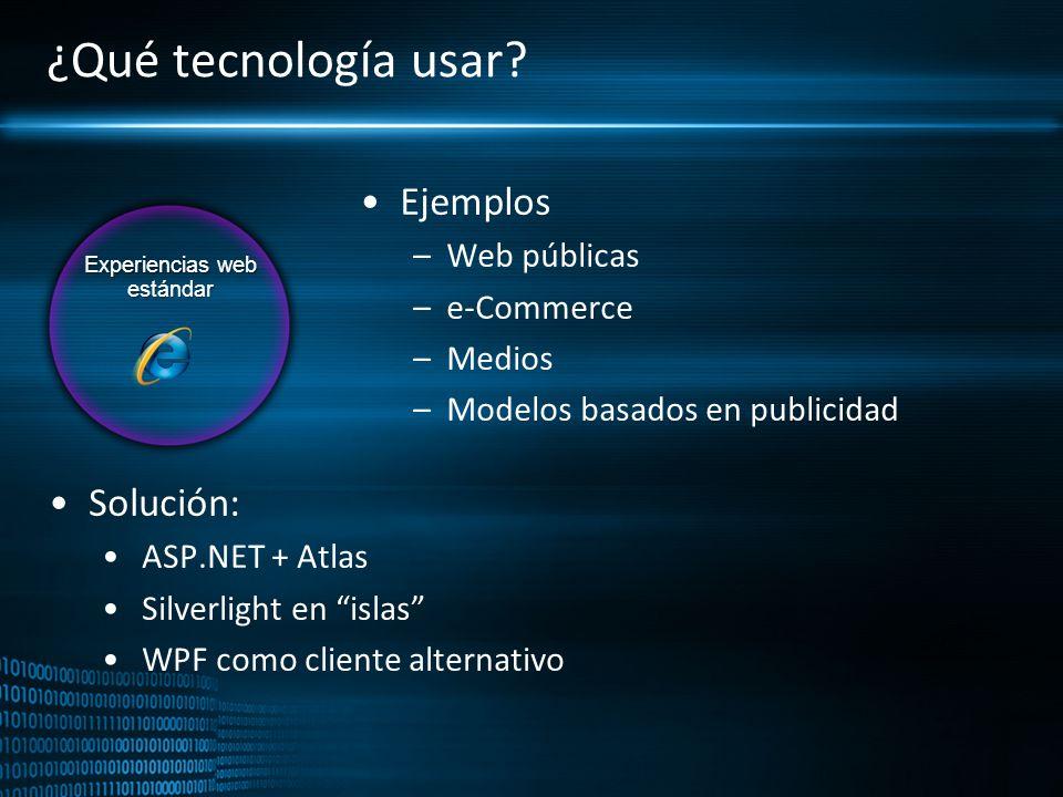Experiencias web estándar ¿Qué tecnología usar? Ejemplos –Web públicas –e-Commerce –Medios –Modelos basados en publicidad Solución: ASP.NET + Atlas Si