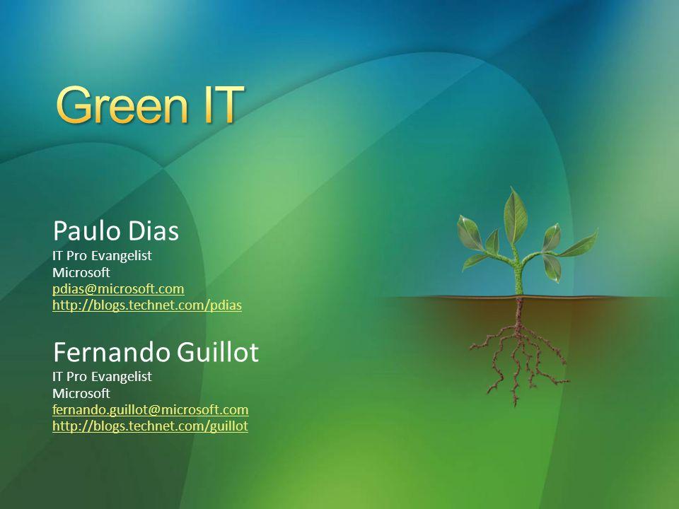 Paulo Dias IT Pro Evangelist Microsoft pdias@microsoft.com http://blogs.technet.com/pdias Fernando Guillot IT Pro Evangelist Microsoft fernando.guillot@microsoft.com http://blogs.technet.com/guillot