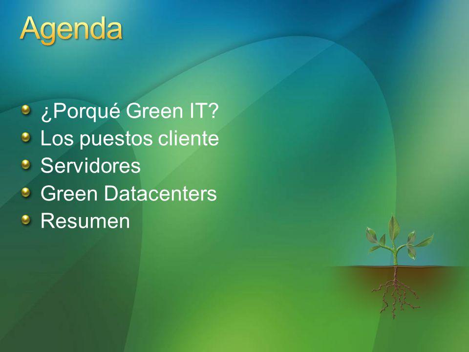 ¿Porqué Green IT Los puestos cliente Servidores Green Datacenters Resumen