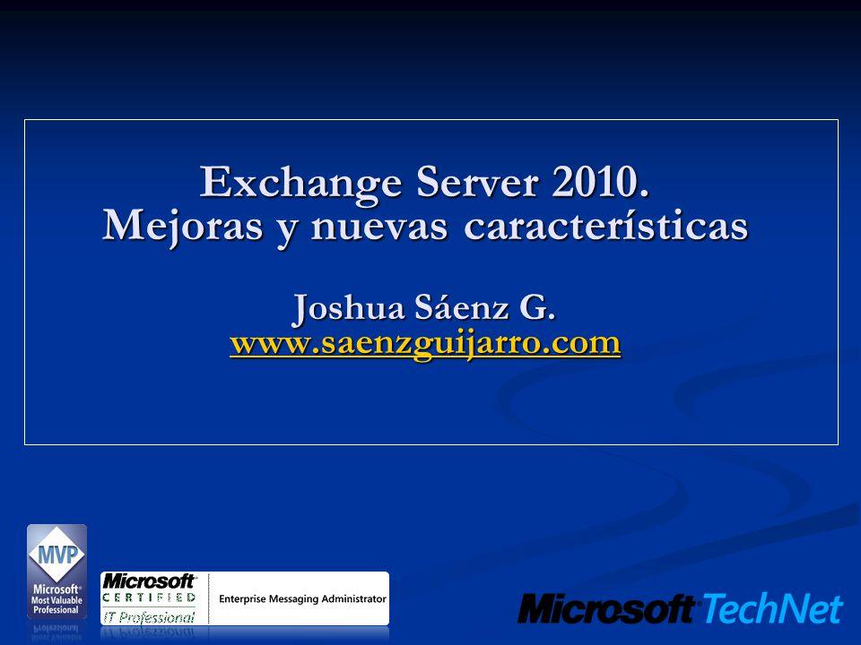 Contenido Novedades en Exchange Server 2010 Novedades en Exchange Server 2010 Mejoras en el transporte y enrutamiento de mensajes Mejoras en el transporte y enrutamiento de mensajes Mejoras en la gestión de permisos de administración Mejoras en la gestión de permisos de administración Mejoras en alta disponibilidad y gestión de bases de datos Mejoras en alta disponibilidad y gestión de bases de datos Mejoras en el cumplimiento de normativas y legislación Mejoras en el cumplimiento de normativas y legislación Mejoras en movilidad y Acceso de cliente Mejoras en movilidad y Acceso de cliente Mejoras en la administración y auditoría Mejoras en la administración y auditoría