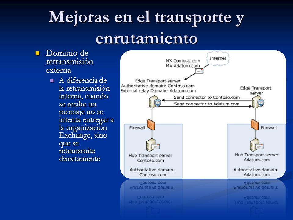 Mejoras en el transporte y enrutamiento Dominio de retransmisión externa Dominio de retransmisión externa A diferencia de la retransmisión interna, cu