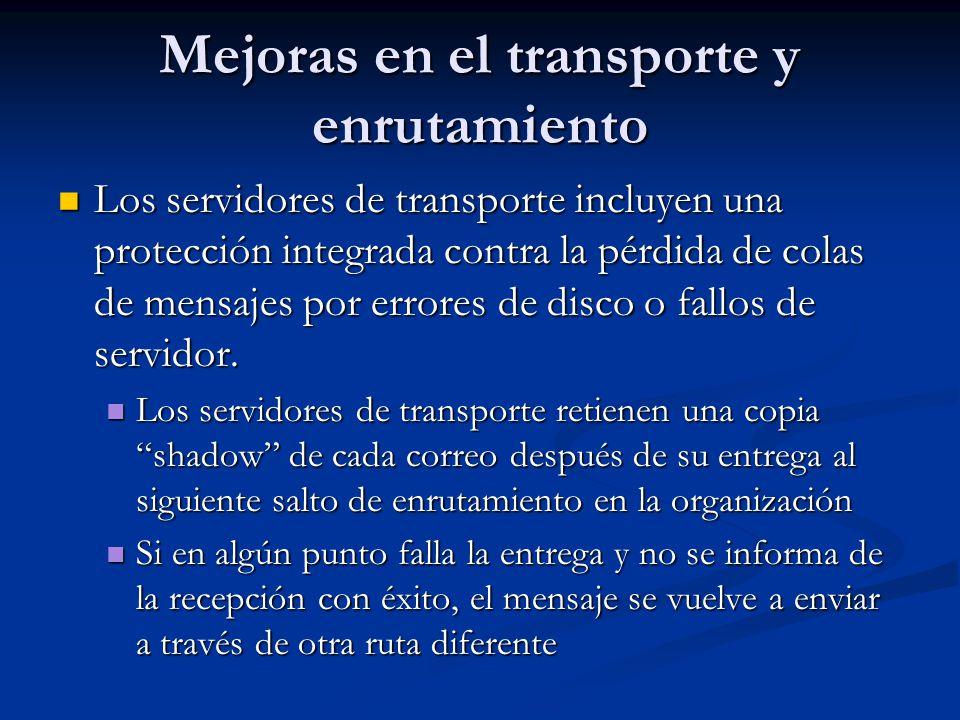 Mejoras en el transporte y enrutamiento Los servidores de transporte incluyen una protección integrada contra la pérdida de colas de mensajes por erro
