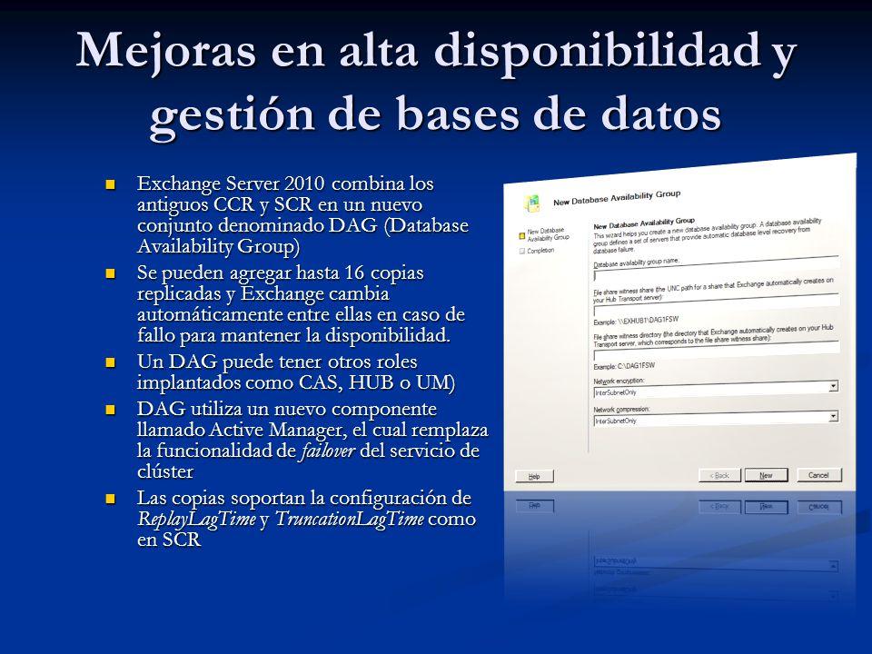 Mejoras en alta disponibilidad y gestión de bases de datos Exchange Server 2010 combina los antiguos CCR y SCR en un nuevo conjunto denominado DAG (Da