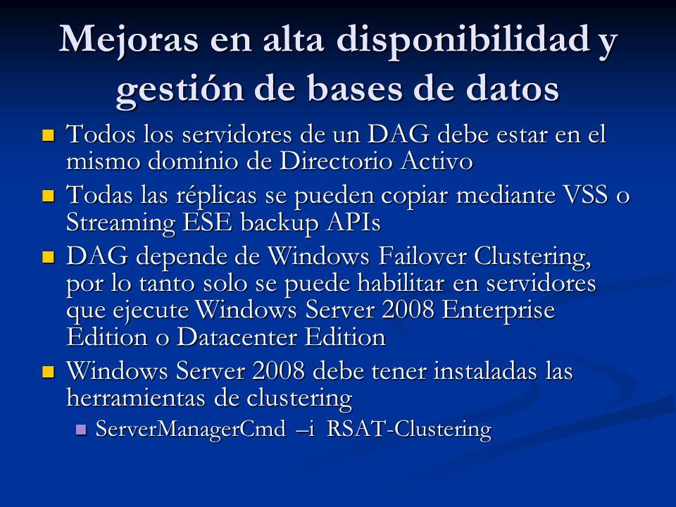Mejoras en alta disponibilidad y gestión de bases de datos Todos los servidores de un DAG debe estar en el mismo dominio de Directorio Activo Todos lo