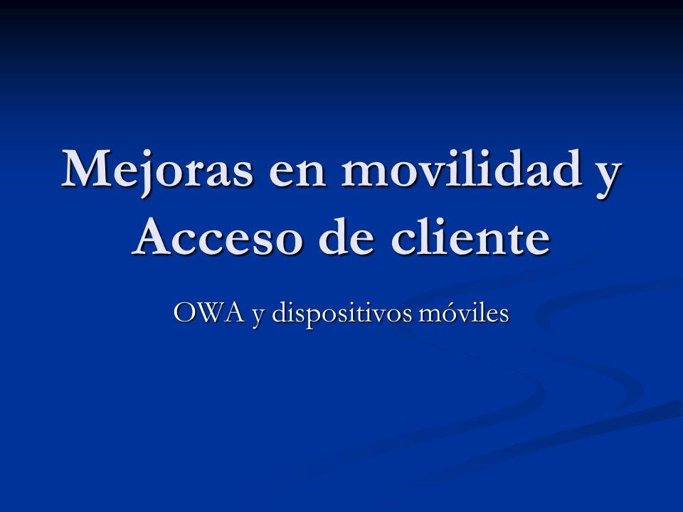 Mejoras en movilidad y Acceso de cliente OWA y dispositivos móviles