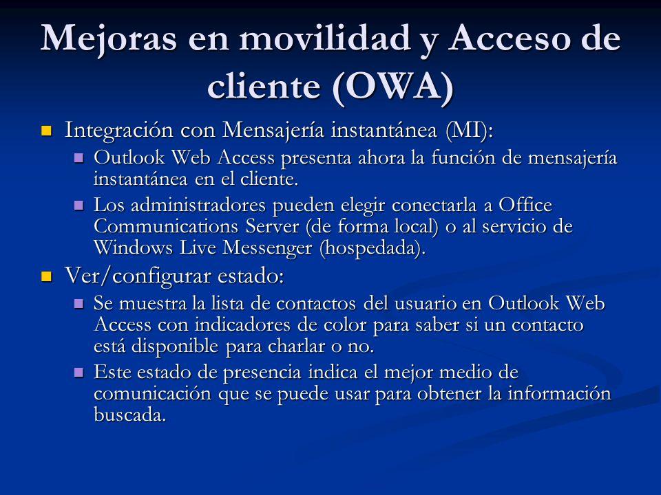 Mejoras en movilidad y Acceso de cliente (OWA) Integración con Mensajería instantánea (MI): Integración con Mensajería instantánea (MI): Outlook Web A