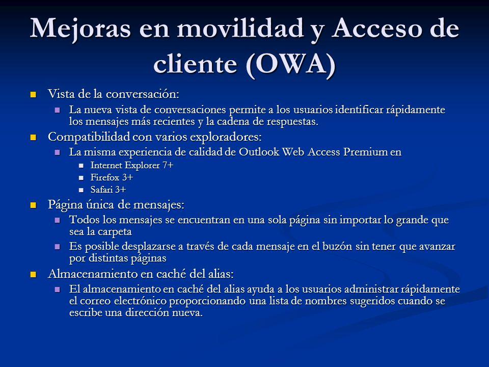 Mejoras en movilidad y Acceso de cliente (OWA) Vista de la conversación: Vista de la conversación: La nueva vista de conversaciones permite a los usua