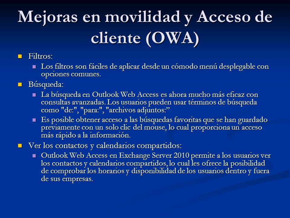 Mejoras en movilidad y Acceso de cliente (OWA) Filtros: Filtros: Los filtros son fáciles de aplicar desde un cómodo menú desplegable con opciones comu