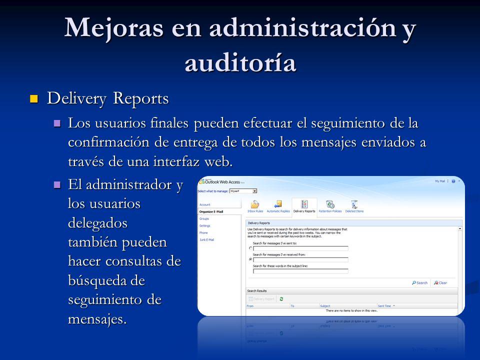 Mejoras en administración y auditoría Delivery Reports Delivery Reports Los usuarios finales pueden efectuar el seguimiento de la confirmación de entr