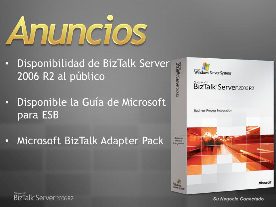 Su Negocio Conectado Disponibilidad de BizTalk Server 2006 R2 al público Disponible la Guía de Microsoft para ESB Microsoft BizTalk Adapter Pack