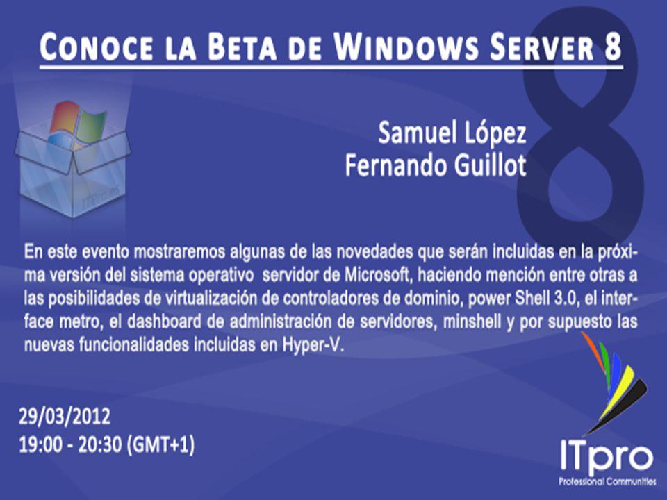 - Windows Server Management - Windows Power Shell - Active Directory - Virtualización Agenda