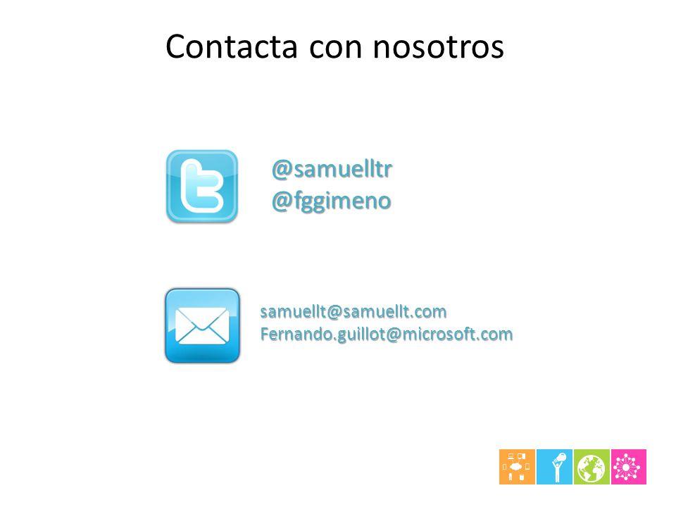 Contacta con nosotros @samuelltr@fggimeno samuellt@samuellt.comFernando.guillot@microsoft.com