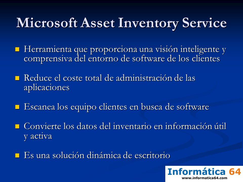 Microsoft Asset Inventory Service Herramienta que proporciona una visión inteligente y comprensiva del entorno de software de los clientes Herramienta