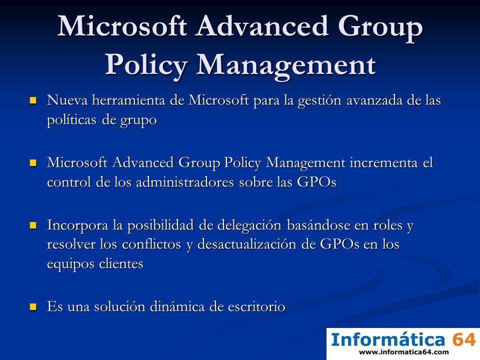 Microsoft Advanced Group Policy Management Nueva herramienta de Microsoft para la gestión avanzada de las políticas de grupo Nueva herramienta de Micr