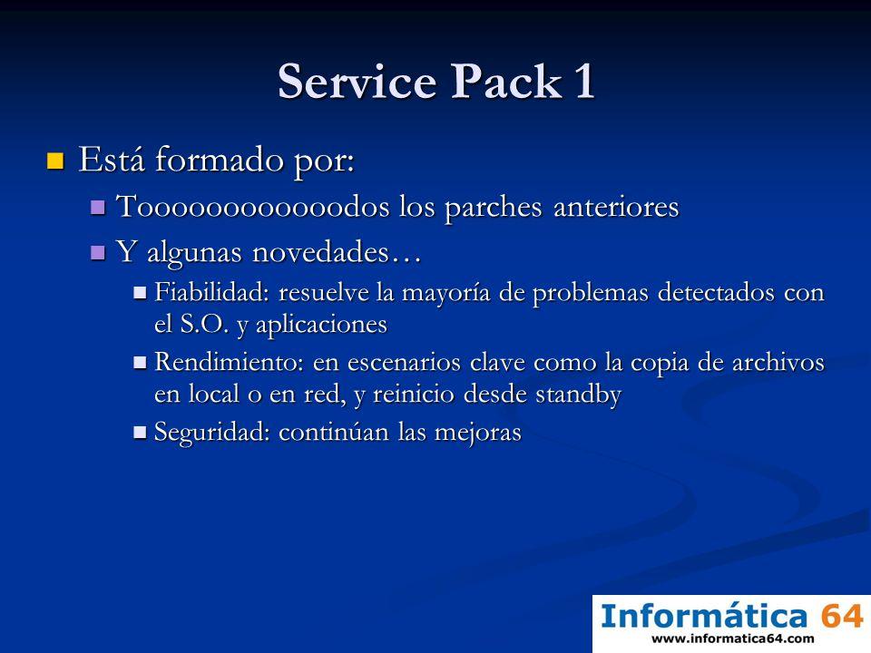 Service Pack 1 Está formado por: Está formado por: Toooooooooooodos los parches anteriores Toooooooooooodos los parches anteriores Y algunas novedades