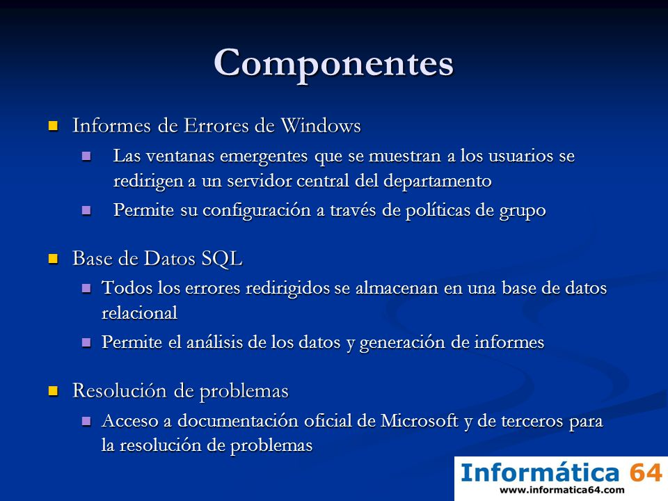 Componentes Informes de Errores de Windows Informes de Errores de Windows Las ventanas emergentes que se muestran a los usuarios se redirigen a un ser