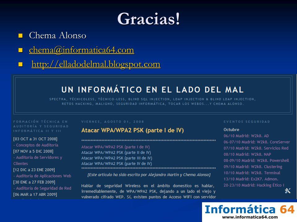 Gracias! Chema Alonso Chema Alonso chema@informatica64.com chema@informatica64.com chema@informatica64.com http://elladodelmal.blogspot.com http://ell